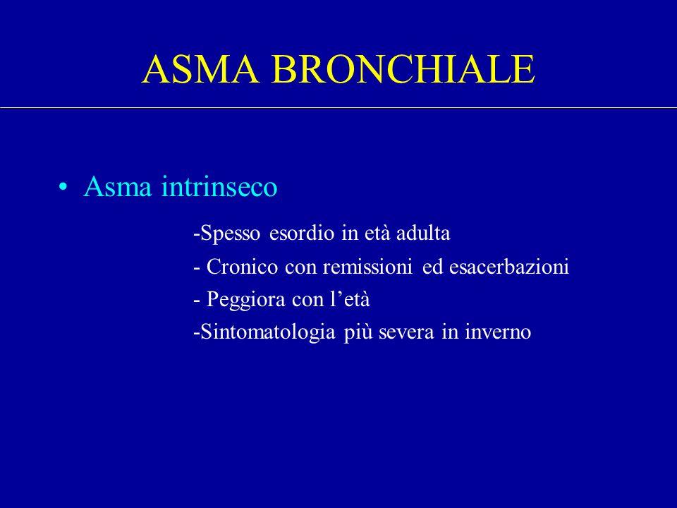 ASMA BRONCHIALE Asma intrinseco -Spesso esordio in età adulta