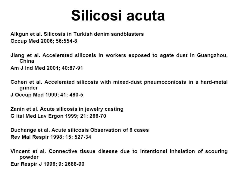 Silicosi acuta Alkgun et al. Silicosis in Turkish denim sandblasters