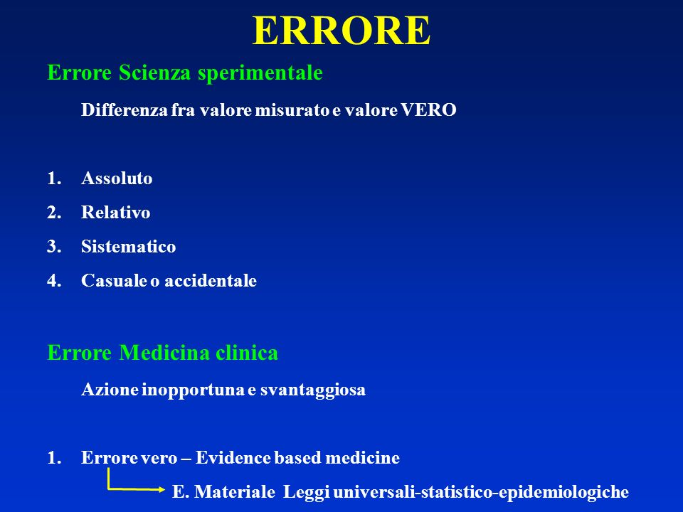 ERRORE Errore Scienza sperimentale Errore Medicina clinica