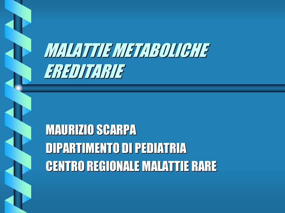 MALATTIE METABOLICHE EREDITARIE