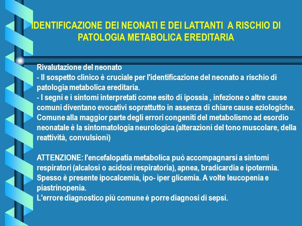 IDENTIFICAZIONE DEI NEONATI E DEI LATTANTI A RISCHIO DI PATOLOGIA METABOLICA EREDITARIA