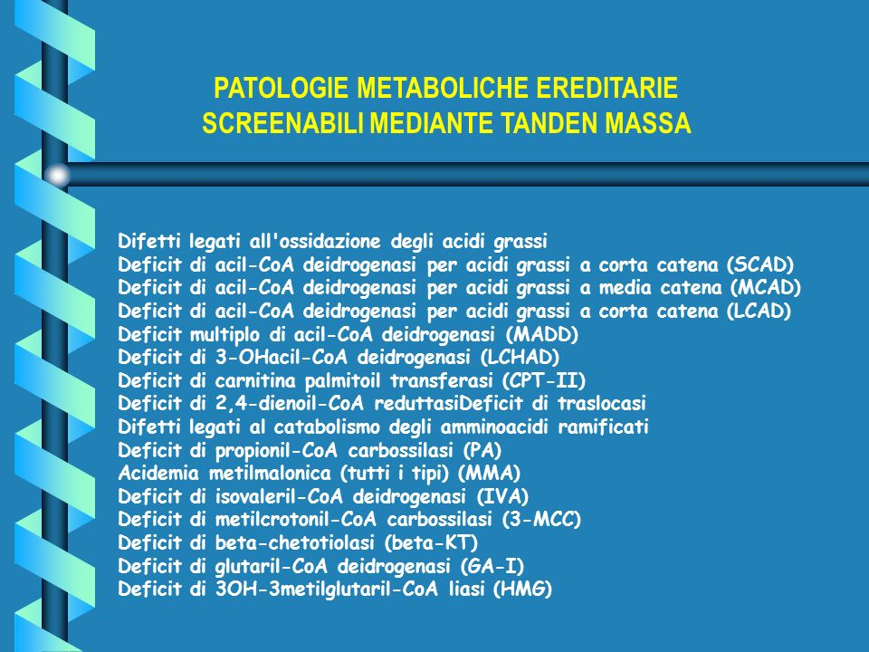 PATOLOGIE METABOLICHE EREDITARIE SCREENABILI MEDIANTE TANDEN MASSA