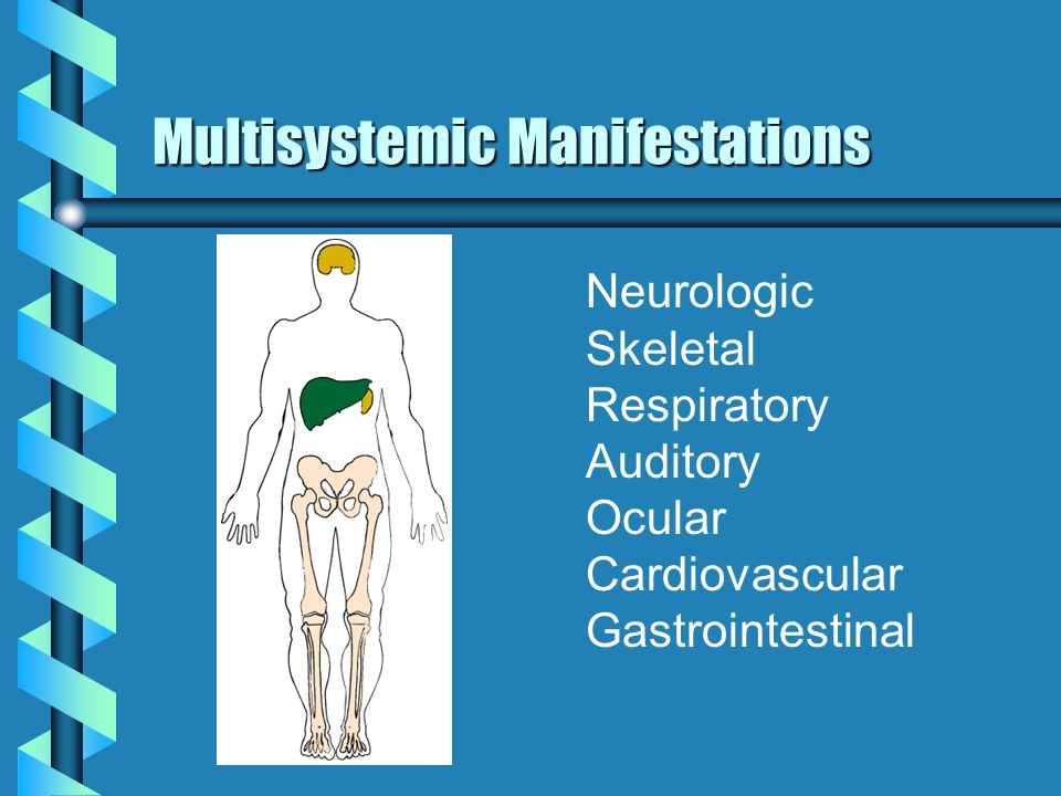 Multisystemic Manifestations
