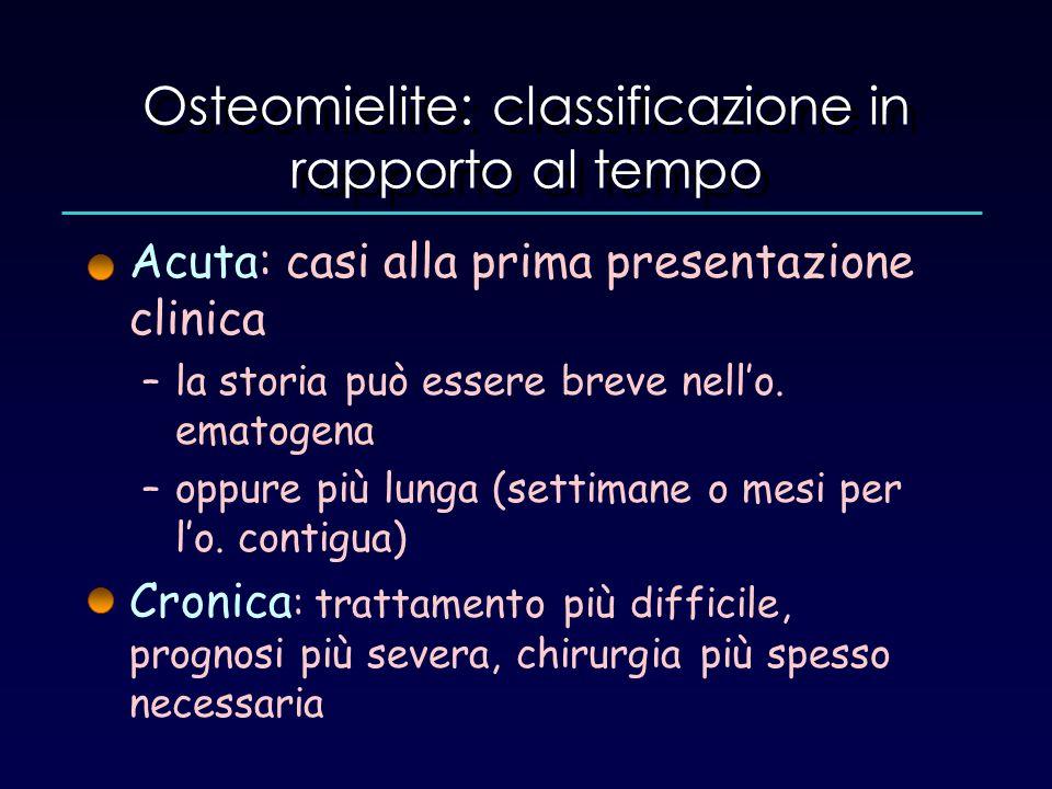 Osteomielite: classificazione in rapporto al tempo