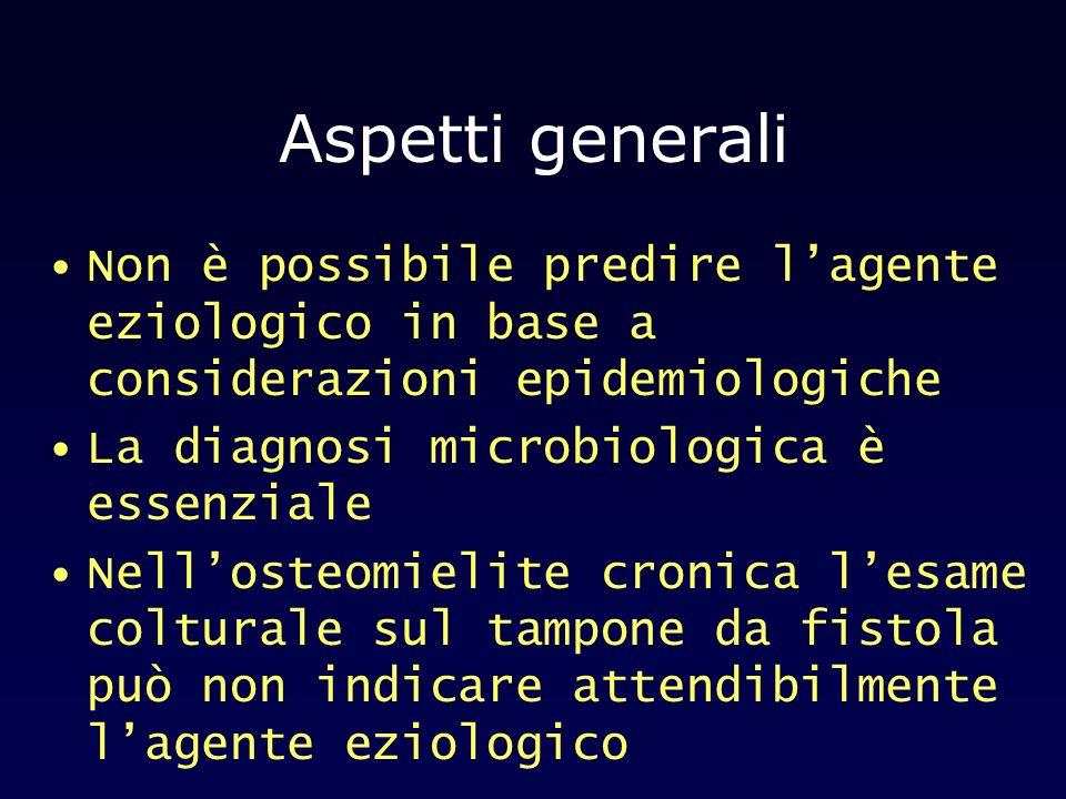 Aspetti generali Non è possibile predire l'agente eziologico in base a considerazioni epidemiologiche.