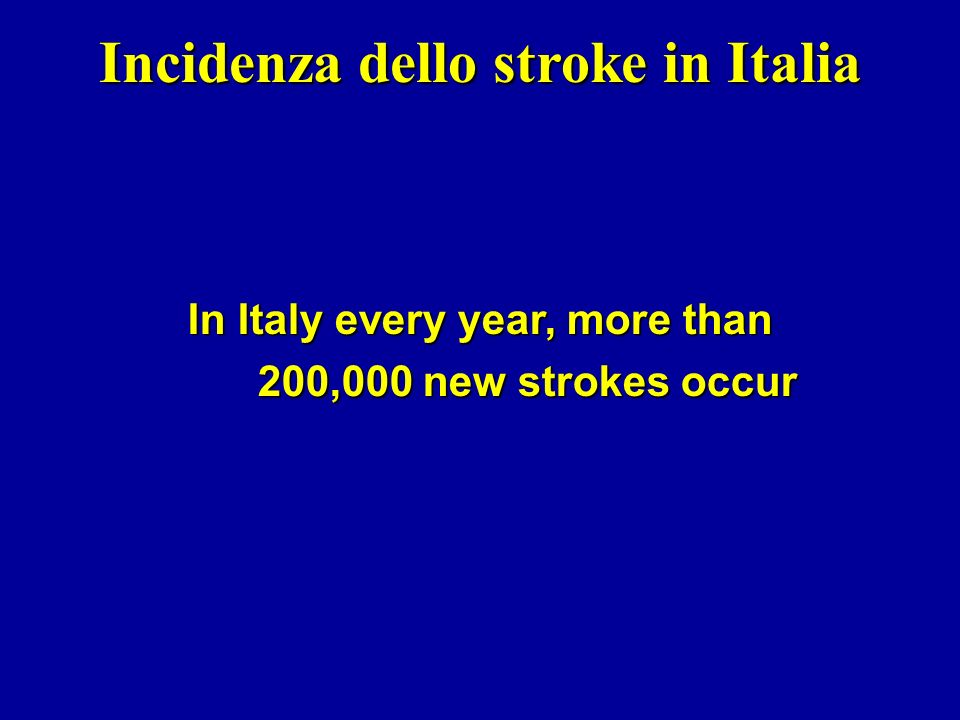 Incidenza dello stroke in Italia In Italy every year, more than