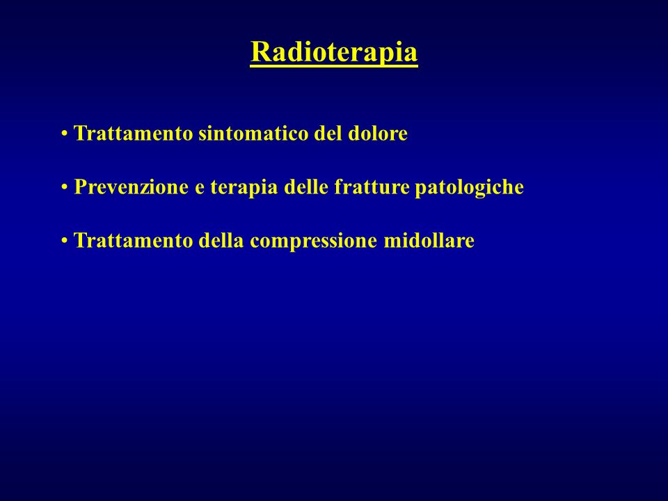 Radioterapia Trattamento sintomatico del dolore