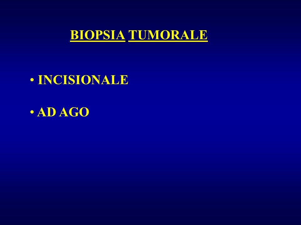BIOPSIA TUMORALE INCISIONALE AD AGO