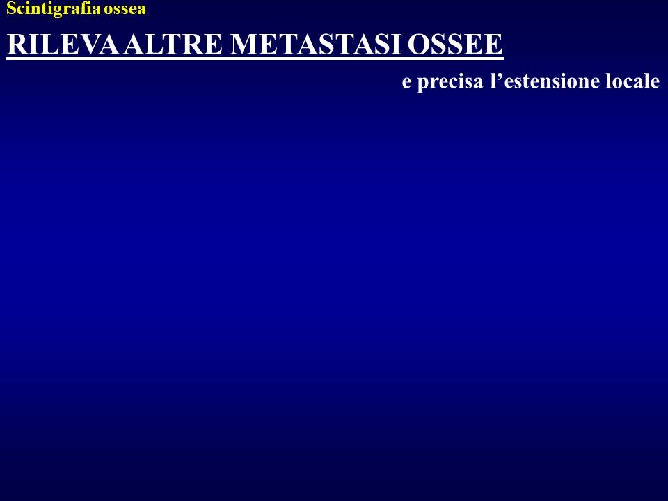RILEVA ALTRE METASTASI OSSEE