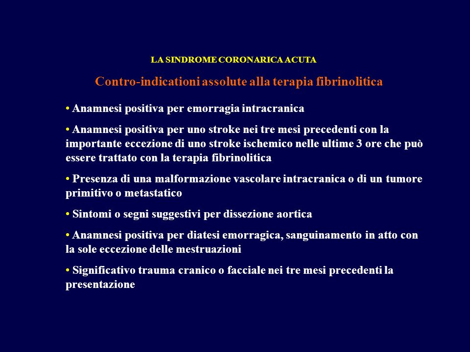Contro-indicationi assolute alla terapia fibrinolitica