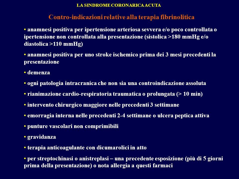 Contro-indicazioni relative alla terapia fibrinolitica