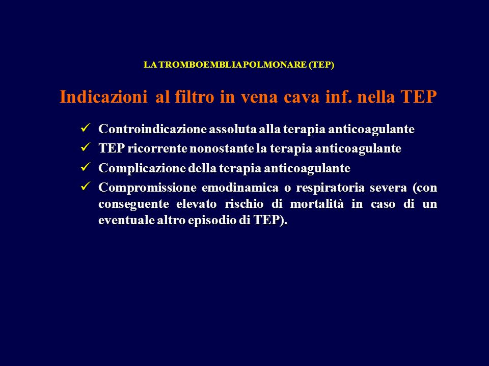 Indicazioni al filtro in vena cava inf. nella TEP