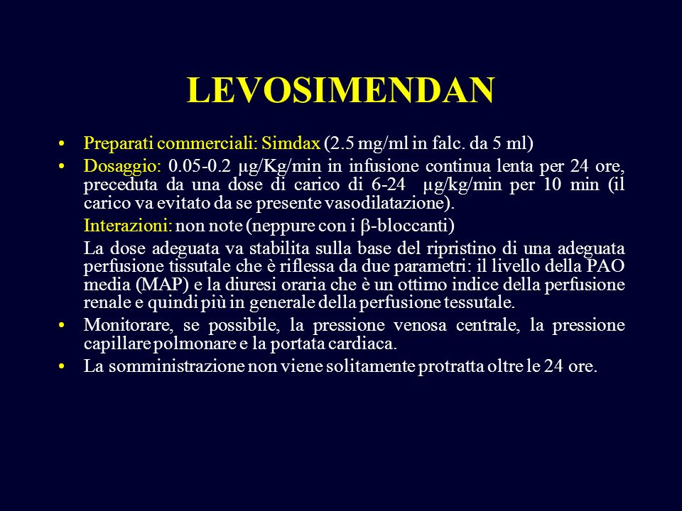 LEVOSIMENDAN Preparati commerciali: Simdax (2.5 mg/ml in falc. da 5 ml)
