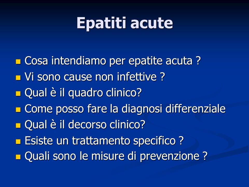 Epatiti acute Cosa intendiamo per epatite acuta