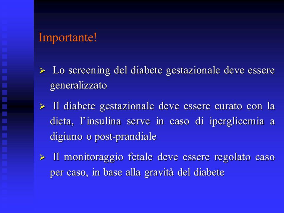 Importante! Lo screening del diabete gestazionale deve essere generalizzato.