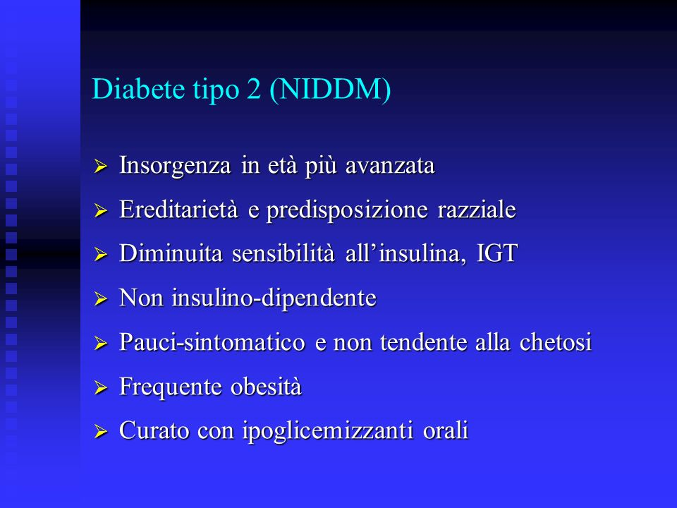 Diabete tipo 2 (NIDDM) Insorgenza in età più avanzata