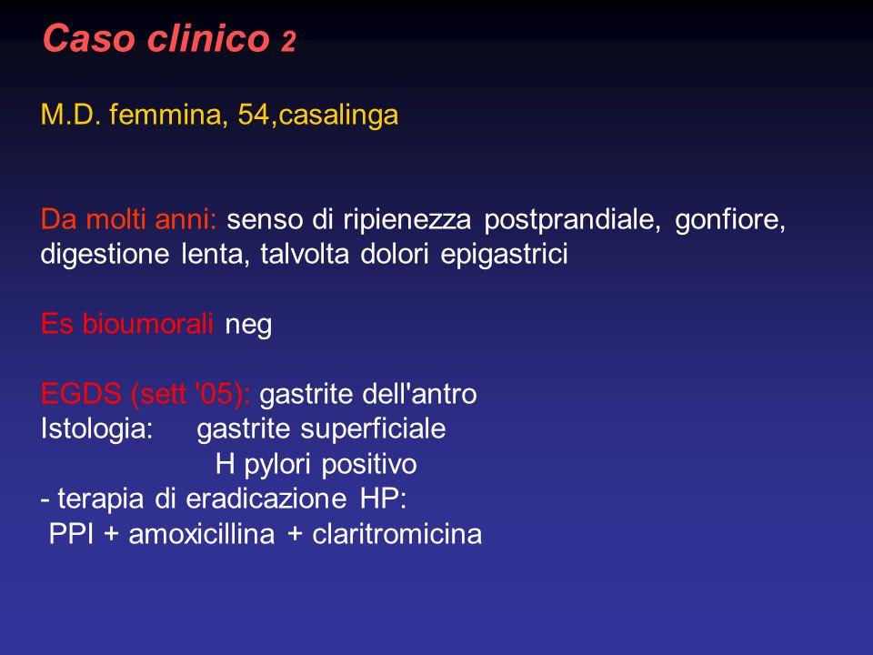 Caso clinico 2 M.D. femmina, 54,casalinga