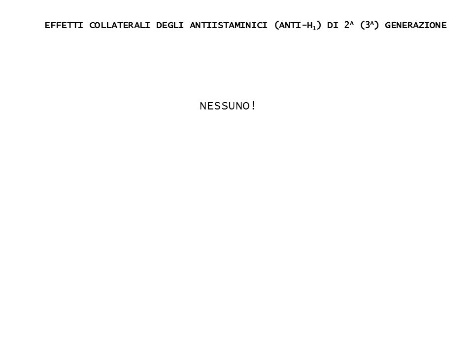 EFFETTI COLLATERALI DEGLI ANTIISTAMINICI (ANTI-H1) DI 2A (3A) GENERAZIONE