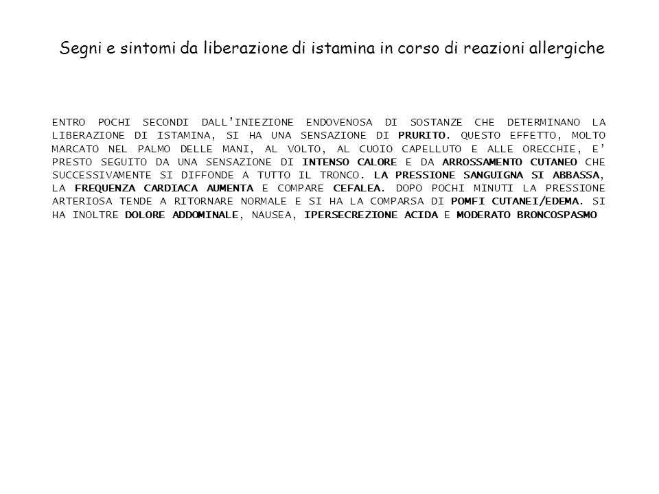 Segni e sintomi da liberazione di istamina in corso di reazioni allergiche