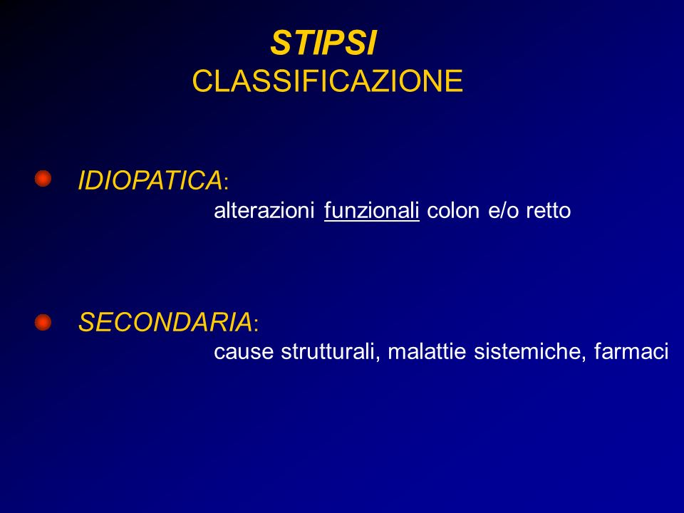 STIPSI CLASSIFICAZIONE IDIOPATICA: SECONDARIA: