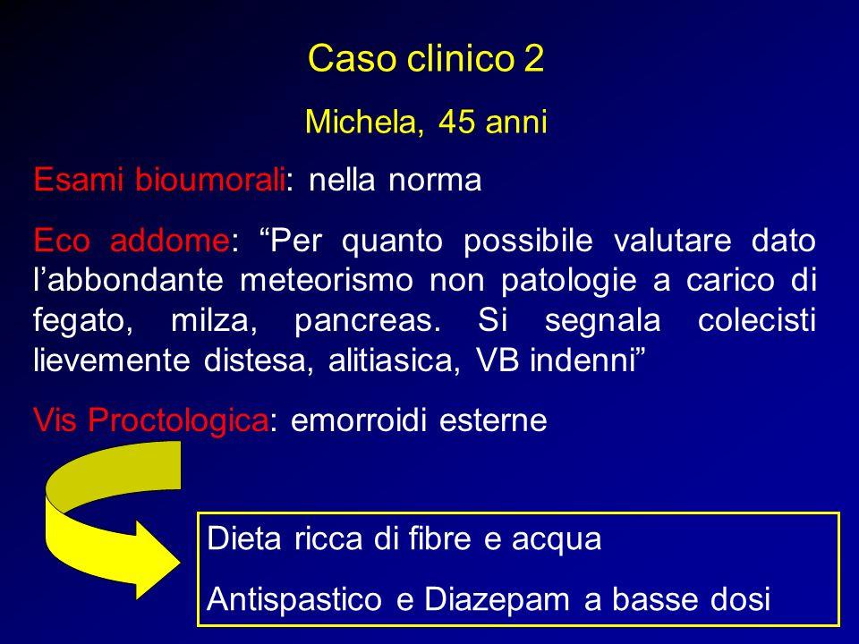 Caso clinico 2 Michela, 45 anni Esami bioumorali: nella norma