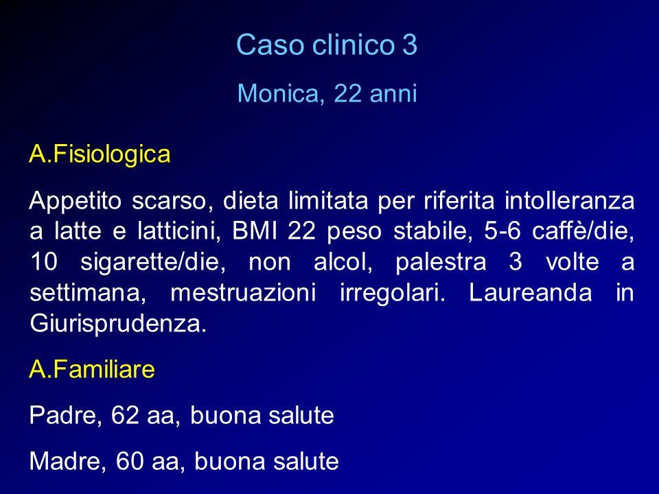 Caso clinico 3 Monica, 22 anni A.Fisiologica