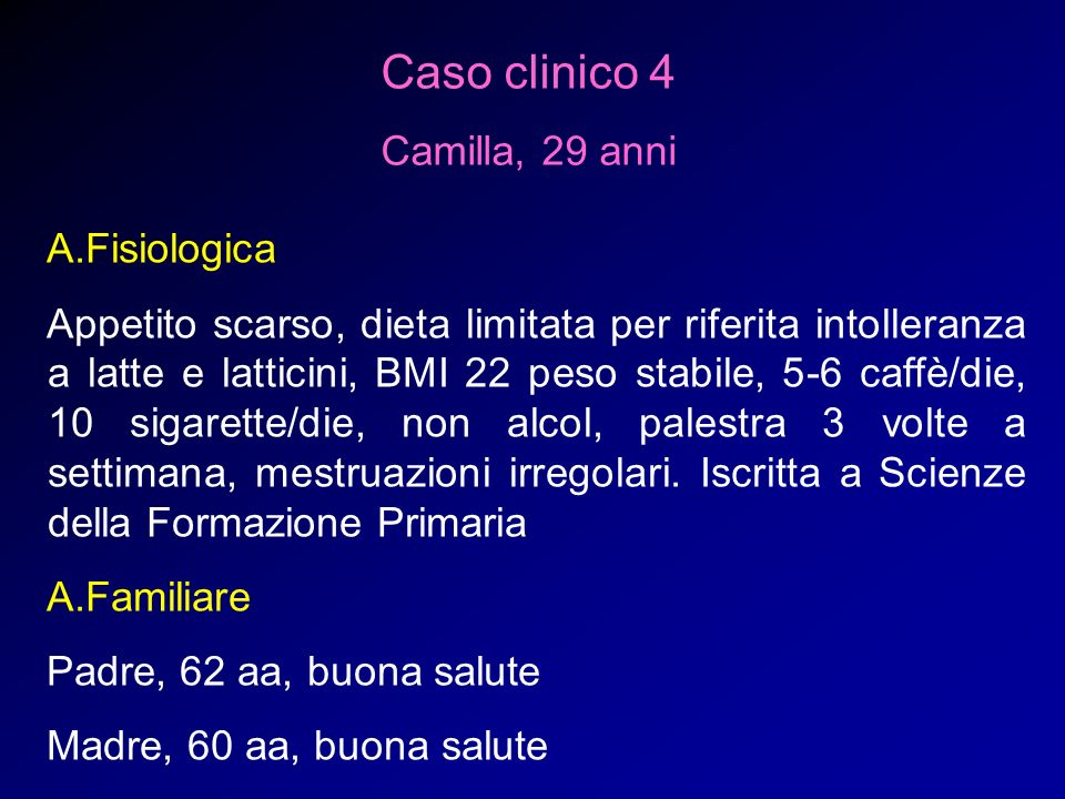Caso clinico 4 Camilla, 29 anni A.Fisiologica