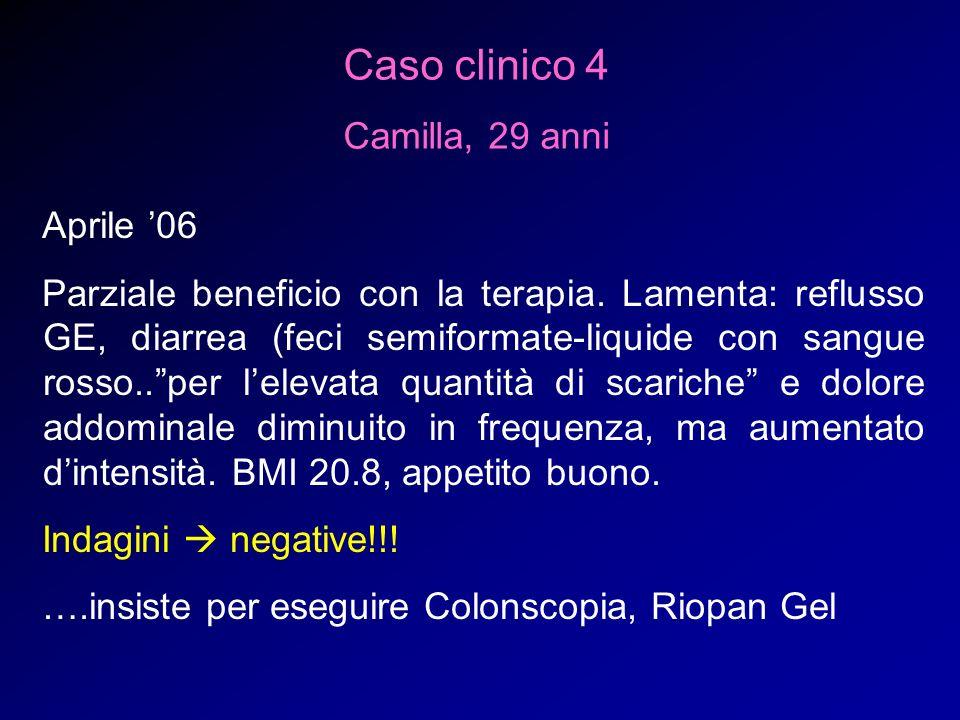Caso clinico 4 Camilla, 29 anni Aprile '06