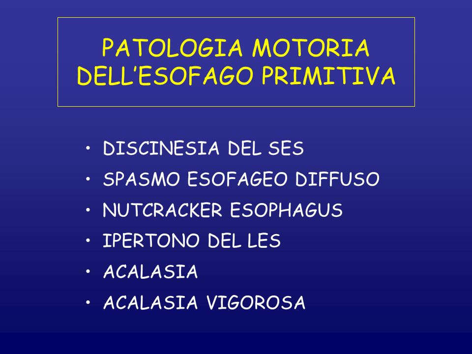 PATOLOGIA MOTORIA DELL'ESOFAGO PRIMITIVA