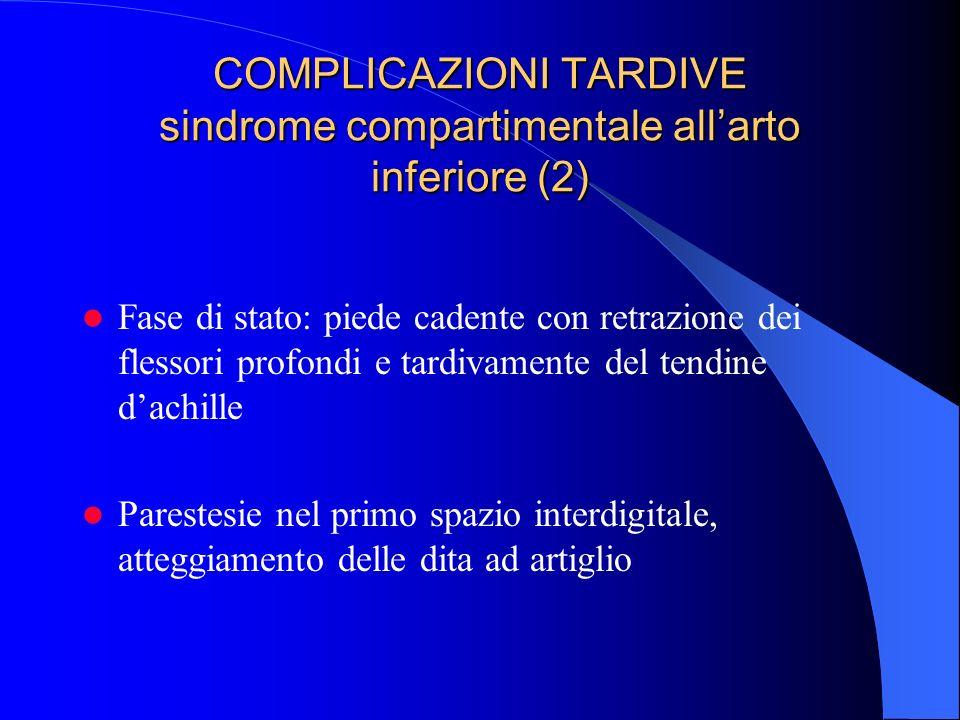 COMPLICAZIONI TARDIVE sindrome compartimentale all'arto inferiore (2)
