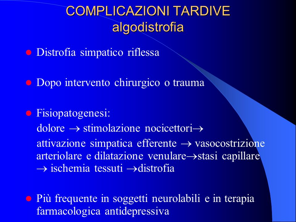 COMPLICAZIONI TARDIVE algodistrofia