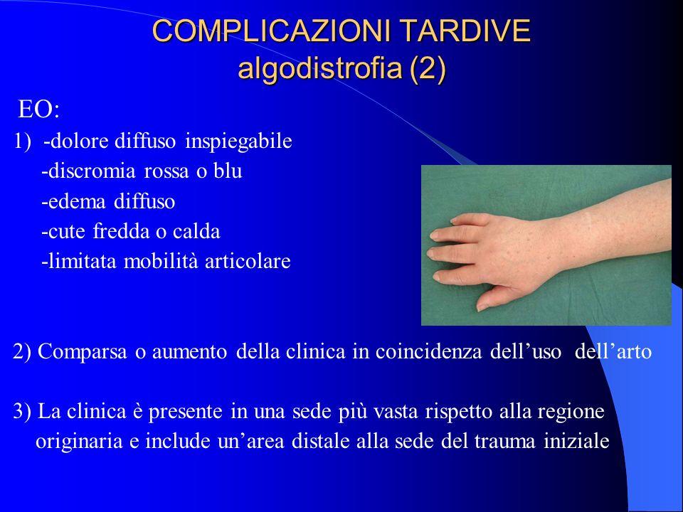 COMPLICAZIONI TARDIVE algodistrofia (2)