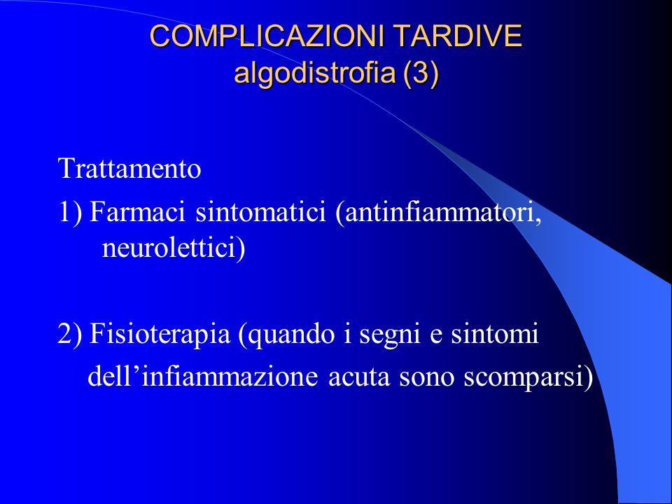 COMPLICAZIONI TARDIVE algodistrofia (3)