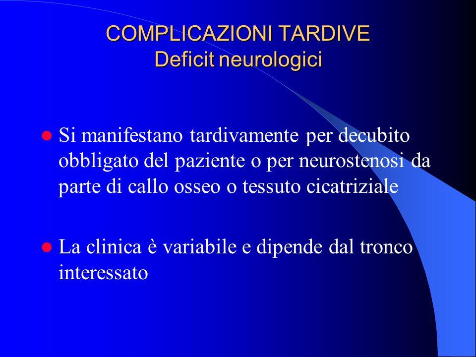 COMPLICAZIONI TARDIVE Deficit neurologici