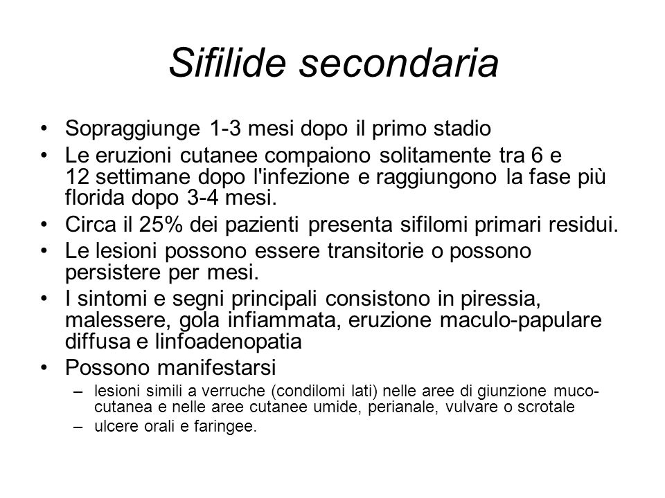 Sifilide secondaria Sopraggiunge 1-3 mesi dopo il primo stadio