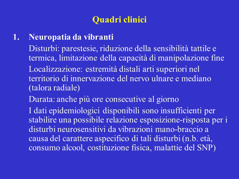 Quadri clinici Neuropatia da vibranti