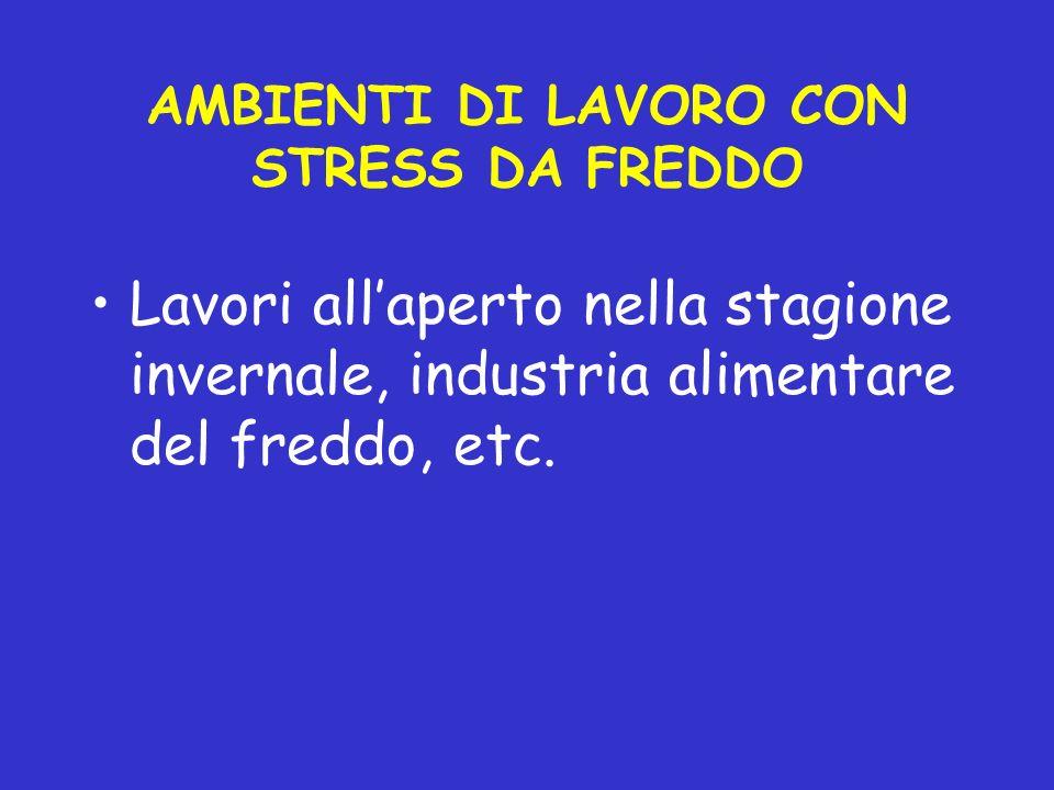 AMBIENTI DI LAVORO CON STRESS DA FREDDO