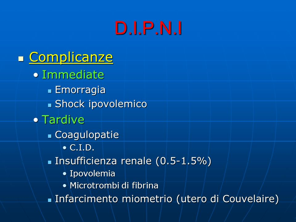 D.I.P.N.I Complicanze Immediate Tardive Emorragia Shock ipovolemico