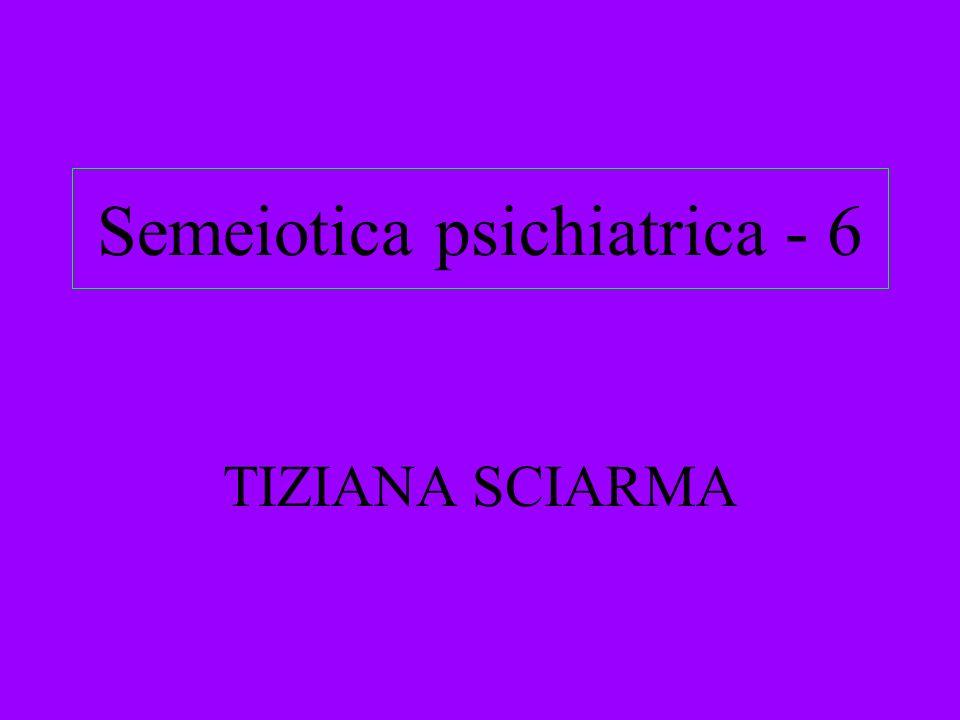Semeiotica psichiatrica - 6