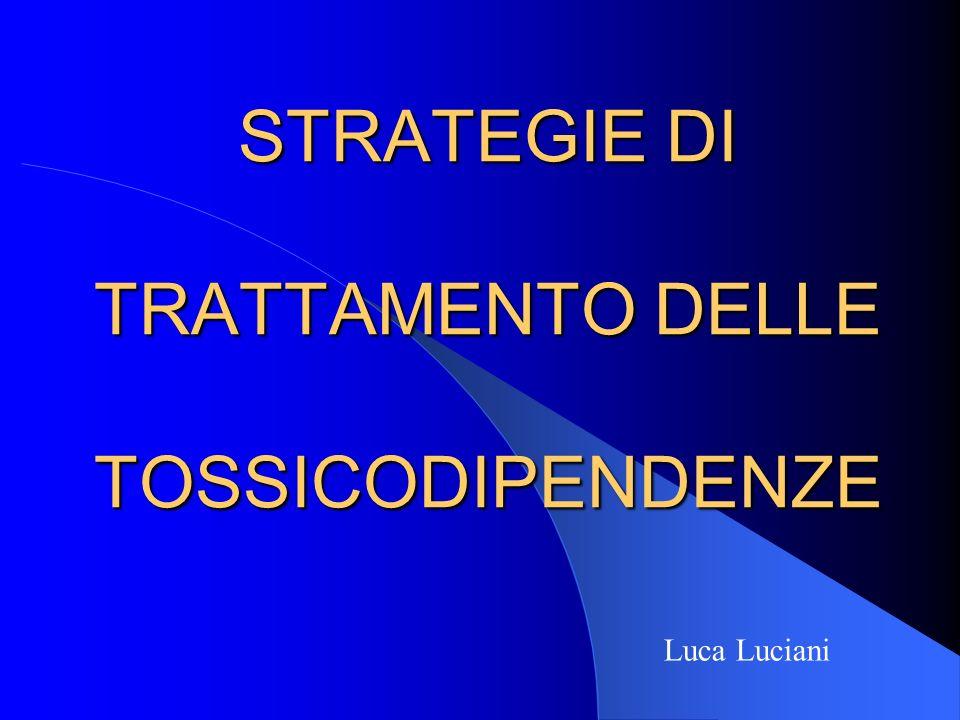 STRATEGIE DI TRATTAMENTO DELLE TOSSICODIPENDENZE