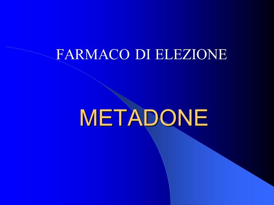 FARMACO DI ELEZIONE METADONE