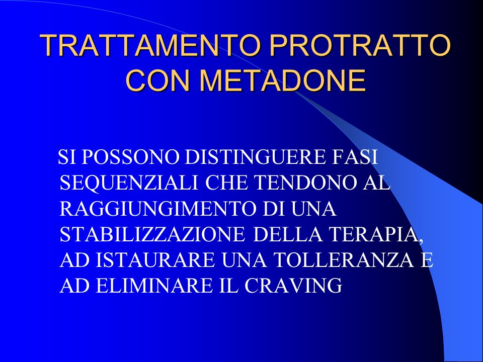 TRATTAMENTO PROTRATTO CON METADONE