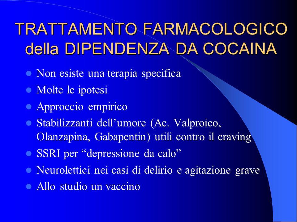 TRATTAMENTO FARMACOLOGICO della DIPENDENZA DA COCAINA