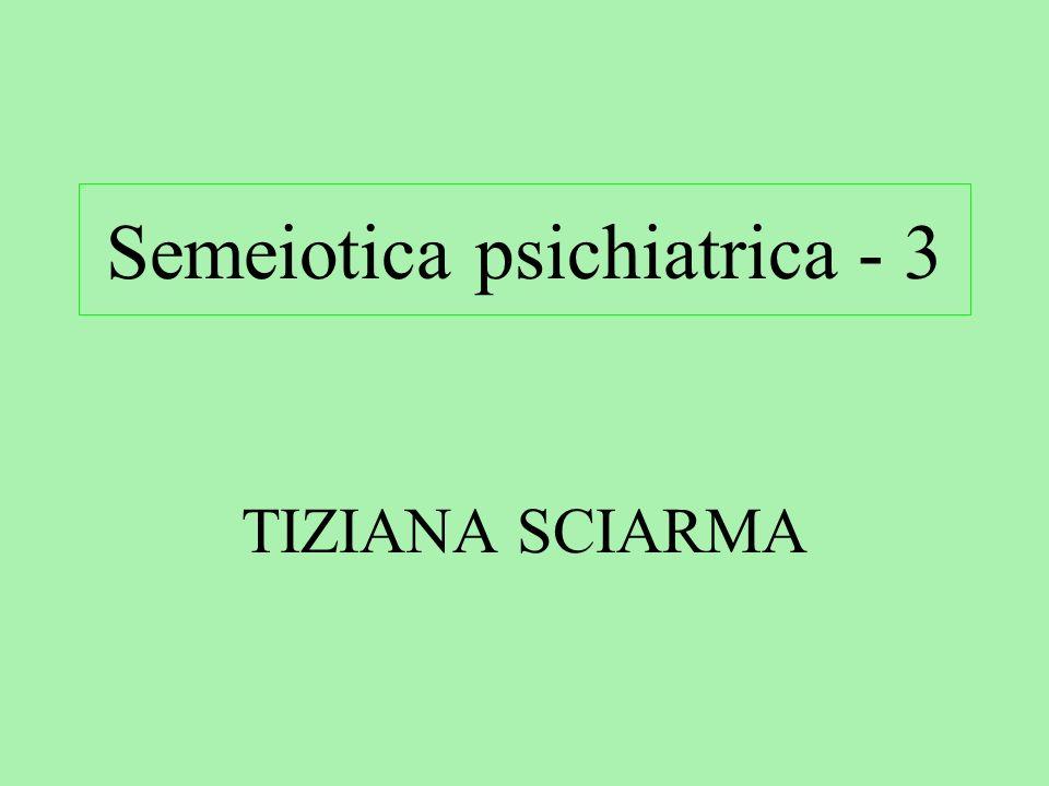 Semeiotica psichiatrica - 3
