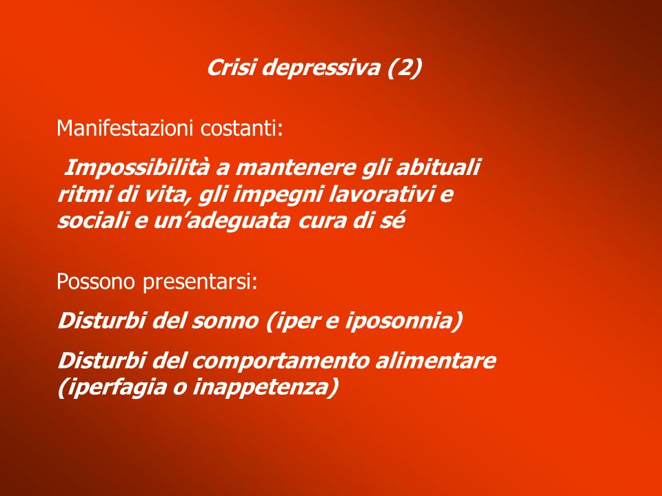 Crisi depressiva (2) Manifestazioni costanti: