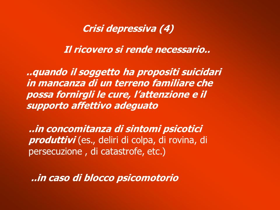Crisi depressiva (4) Il ricovero si rende necessario..
