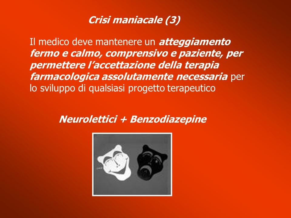 Neurolettici + Benzodiazepine