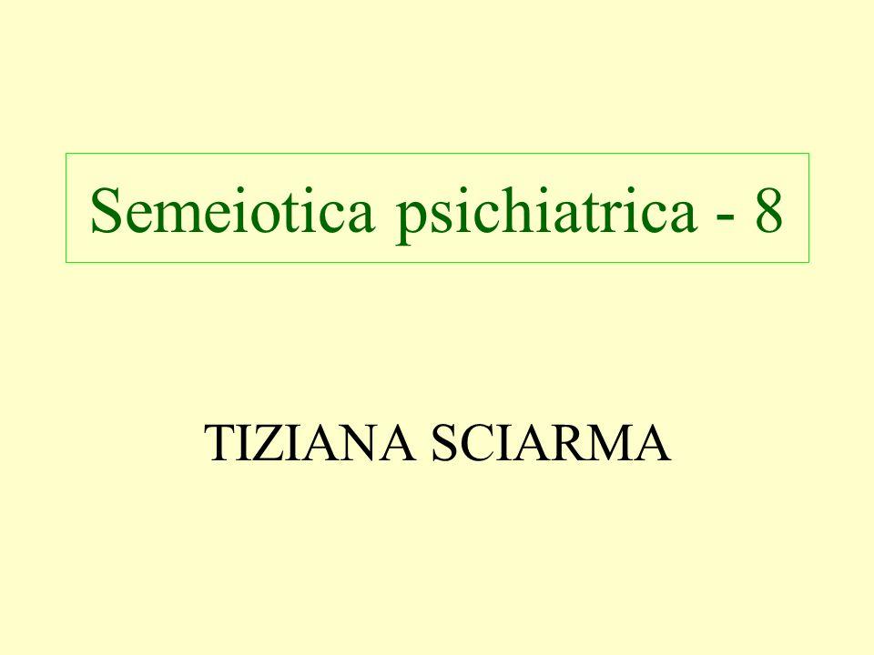 Semeiotica psichiatrica - 8