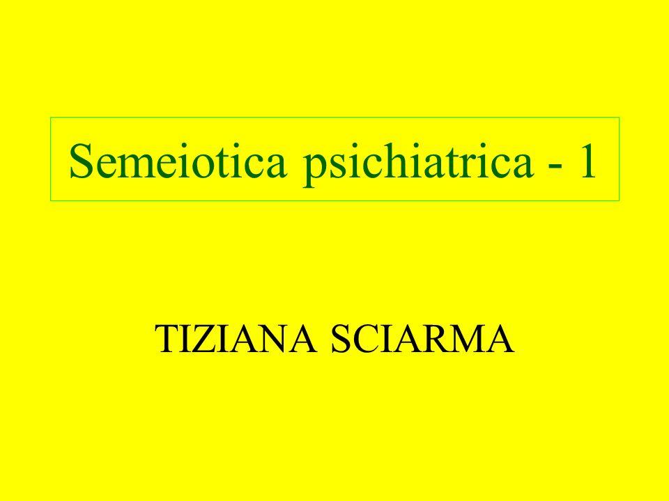 Semeiotica psichiatrica - 1