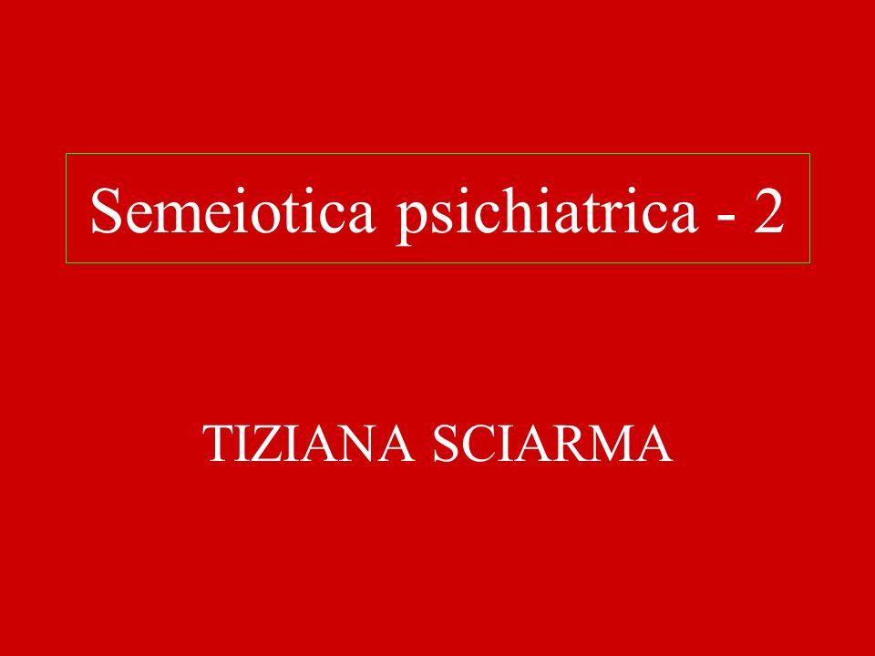 Semeiotica psichiatrica - 2